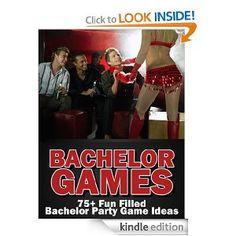 Amazon.com: Bachelor Games: 75+ Fun Filled Bachelor Party Games & Ideas eBook