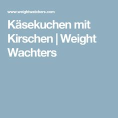 Käsekuchen mit Kirschen | Weight Wachters Chef Recipes, Glutenfree, Bakken, Essen