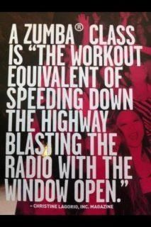 Zumba!! Speeding down the highway, singing your favorite song and shaking it. :)