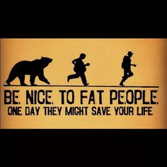 Be nice to fat people!