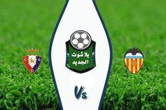 مشاهدة مباراة فالنسيا وأوساسونا بث مباشر اليوم الأحد 21 يونيو 2020 Https Ift Tt 2yigyzq Https Ift Tt 37qxjqq Huesca Surfboard Valencia