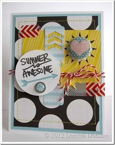 To say this card by Daniela Dobson is awesome is an understatement. I love it! The words are from the Summer Rocks by Ali Edwards (from TechniqueTuesday.com) stamp set.
