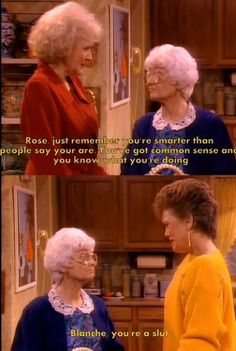 The Golden Girls-- I've always loved this show. I remember getting home from school and watching it everyday. (: