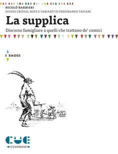 LA SUPPLICA di Nicolò Barbieri, con studio critico, note e varianti di Ferdinando Taviani