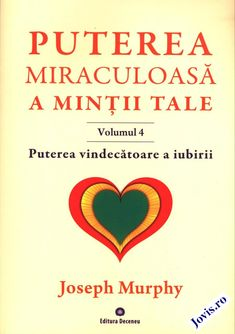 Puterea miraculoasă a minții tale. 4 - Puterea vindecătoare a iubirii Reading, Books, Livros, Libros, Word Reading, Book, Book Illustrations, Reading Books, Libri