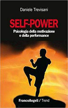 Self-power. Psicologia della motivazione e della performance Karl Popper, Self Determination, Ibs, Albert Einstein, Versailles, Books Online, Physics, Fiction, Selfie