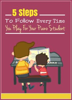 5 steps to effectively demonstrating for your piano students - a fantastic way to improve technique