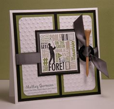 Stampin' Garden: On The Green - Colour Q & Mojo - SO NEAT - The dotted white CS looks like a golf ball. Masculine Birthday Cards, Masculine Cards, Golf Birthday Cards, Boy Cards, Men's Cards, Cards Diy, Kids Cards, Fathers Day Cards, Creative Cards