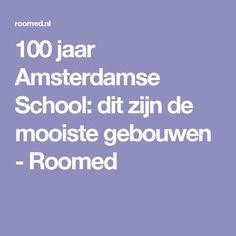 100 jaar Amsterdamse School: dit zijn de mooiste gebouwen - Roomed