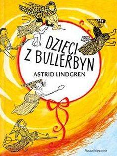 LUBIMY LEKTURY : Astrid Lindgren - Dzieci z Bullerbyn