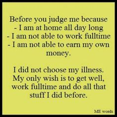 Don't judge what you don't understand / invisible illness / living with lupus / chronic illness / SO very true. Chronic Migraines, Chronic Illness, Chronic Pain, Rheumatoid Arthritis, Endometriosis, Fibromyalgia Pain, Pcos, Hernia, Interstitial Cystitis