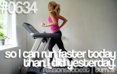 Reason to be fit - so I can run faster tomorrow