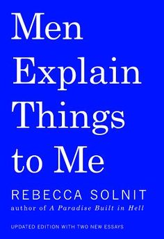 Men Explain Things to Me | IndieBound.org