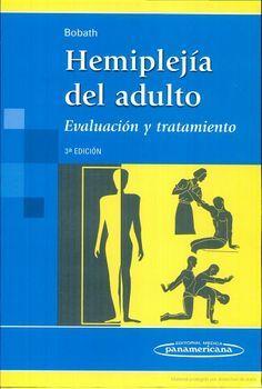 Hemiplejía del adulto: evaluación y tratamiento - Berta Bobath - Google Libros