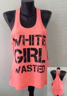 Racer tank w/ laced back WHITE GIRL WASTED by CustomTsCorp on Etsy, $19.99
