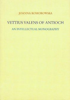 Vettius Valens of Antioch: An Intellectual Monography by ... https://www.amazon.de/dp/8371887213/ref=cm_sw_r_pi_dp_x_JY8IybBNDZ0B7