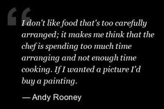 We should really stop admiring food in pictures. Food Qoutes, Favorite Quotes, Best Quotes, Enough Is Enough, So Little Time, Andy Rooney, Wisdom, Cards Against Humanity, Sayings