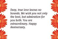 Deep, true love knows no bounds. We wish you not only the best, but admiration for you both. You are extraordinary. Happy Anniversary.