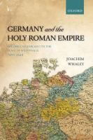 Germany and the Holy Roman Empire / by Joachim Whaley