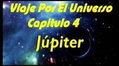 VIAJE POR EL UNIVERSO  - JUPITER Y LOS PLANETAS - CAPITULO 4  DOCUMENTAL...