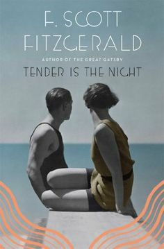 Tender Is the Night by F. Scott Fitzgerald - read the Writer's Relief book review at goodreads.com