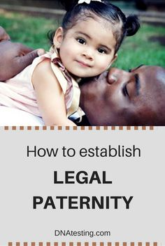 Get all the details about how to establish legal paternity and how a paternity test can help in the process.