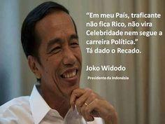 """ BLOG do Ivan maia "" GUAPIMIRIM REAGE BRASIL.: Joko Widodo,Presidente da Indonésia manda recado p..."