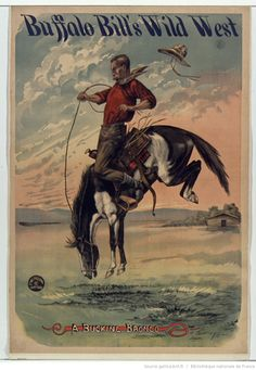 Buffalo Bill's Wild West: A Bucking Bronco. Entertainment show poster, published by Hartford Print Co., 1890.