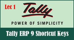Listed All Tally ERP 9 Shortcuts Keys. Simple Go through the Tally Tutorial and Learn How to work with Tally Accounting Software. 40 Chapters Free Course http://genrontech.com/tally-erp-9-shortcut-keys-detail-list-with-tutorial/