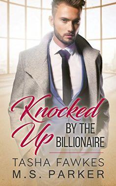 Knocked Up By The Billionaire by Tasha Fawkes https://www.amazon.com/dp/B071L1BHF7/ref=cm_sw_r_pi_dp_x_0K9ezbB2NPEC4