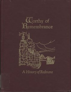 Worthy of Remembrance : A History of Redmont by Cathy Criss Adams