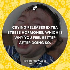 Next time when someone shame you for crying tell he/she this. #8fact by 8factapp