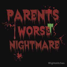 Parents Worst Nightmare