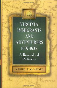 Amazon.com: Virginia Immigrants and Adventurers: A Biographical Dictionary, 1607-1635 (9780806317748): Martha W. McCartney: Books