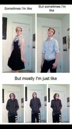 me. Gender fluid