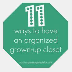 11 Ways to have an Organized Grown-Up Closet! OrganizingMadeFun.com