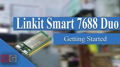 Getting started with Linkit Smart 7688 DUO | First Look