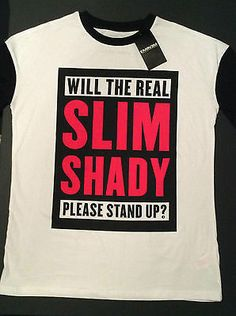 """Primark Eminem """"Will the real Slim Shady please stand up?"""" Slogan T Shirt *BNWT*"""