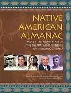 (REF) Native American Almanac : More than 50,000 years of the Cultures and Histories of Indigenous Peoples by Yvonne Wakim Dennis, Arlene B. Hirschfelder, and Shannon Rothenburger Flynn