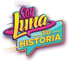Soy Luna - Tu Historia