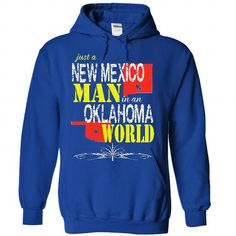New Mexico Man In An Oklahoma World T Shirts, Hoodie