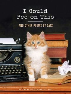 I Could Pee on This - and other such poems by cats.