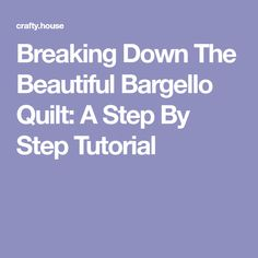 Breaking Down The Beautiful Bargello Quilt: A Step By Step Tutorial