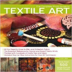 Amazon.fr - The Complete Photo Guide to Textile Art: Over 700 Photos * Surface Design * Dyeing * Decorative Stitching * Fabric Manipulation * Felting * More by Susan Stein (Illustrated, 1 Jun 2010) Paperback - Susan Stein - Livres