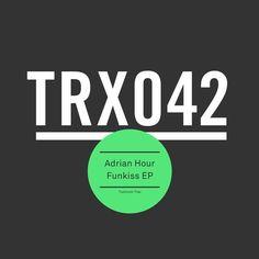 Adrian Hour - Funkiss EP / Toolroom Trax / TRX04201Z - http://www.electrobuzz.fm/2016/02/21/adrian-hour-funkiss-ep-toolroom-trax-trx04201z/