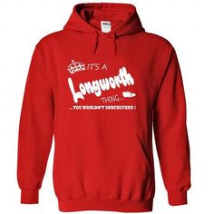 Cool Its a Longworth Thing, You Wouldnt Understand !! Name, Hoodie, t shirt, hoodies T shirts