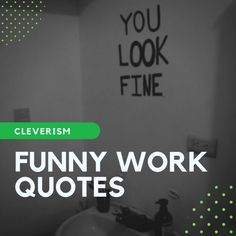 28 Best Funny Work Quotes images in 2020 Funny Work, Why So Serious, Work Quotes, Sarcastic Quotes, Work Humor, Have Some Fun, Funny Images, Picture Quotes, Hilarious