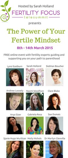 The Fertility Focus Telesummit  March 2015. Leading fertility experts will share techniques to unleash the power of your mind to transform your emotions surrounding your fertility. | FREE online event.