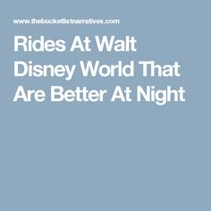 Rides At Walt Disney World That Are Better At Night