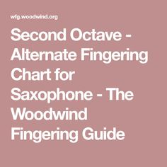 Second Octave - Alternate Fingering Chart for Saxophone - The Woodwind Fingering Guide